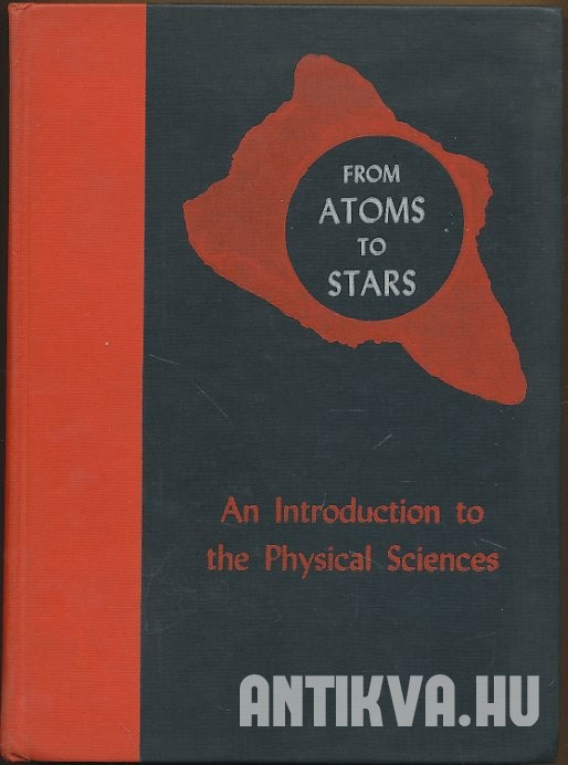 From Atoms to Stars. An Introduction to the Physical Sciences