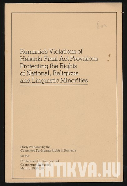 Rumania's Viloations of Helsinki Final Act Provisions Protecting the Rights of National, Religious and Linguistic Minorities