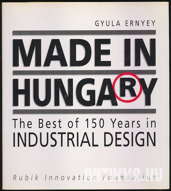 Made in Hungary. The Best of 150 Years in Industrial Design