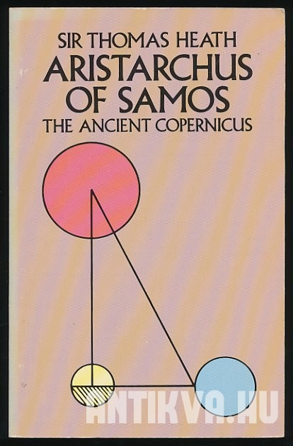 Aristarchus of Samos. The Ancient Copernicus