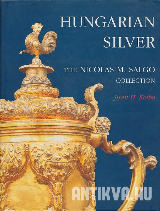 Hungarian Silver. The Nicolas M. Salgo Collection