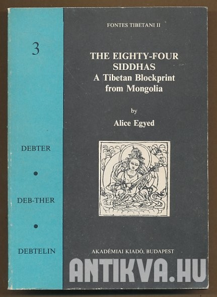 The Eighty-Four Siddhas. A Tibetian Blockprint from Mongolia
