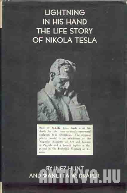 Lightning in his Hand. The Life Story of Nikola Tesla.