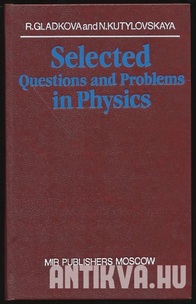 Selected Questions and Problems in Physics