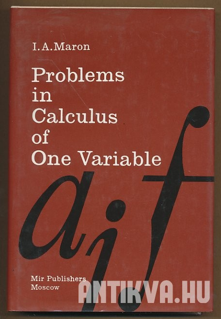Problems in Calculus of One Variable (with Elements of Theory)