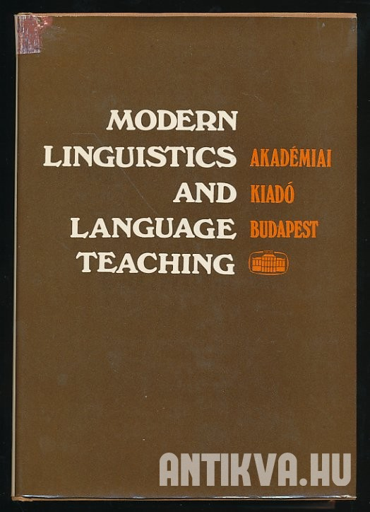 Modern Linguistics and Language Teaching. International Conference Budapest, 1-5 April 1971
