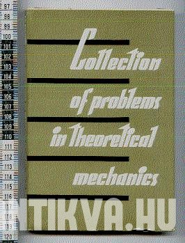 Collection of Problems in Theoretical Mechanics