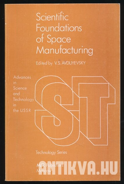 Scientific Foundations of Space Manufacturing