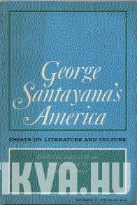 George Santayana's America. Essays on Literature and Culture