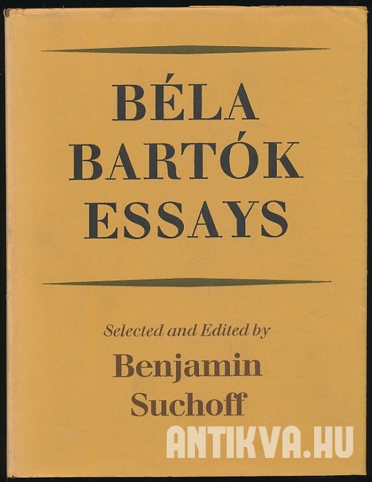 Béla Bartók Essays. Number 8 in the New York Bartók Archive Studies in Musicology