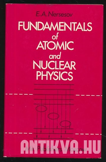 Fundamentals of Atomic and Nuclear Physics