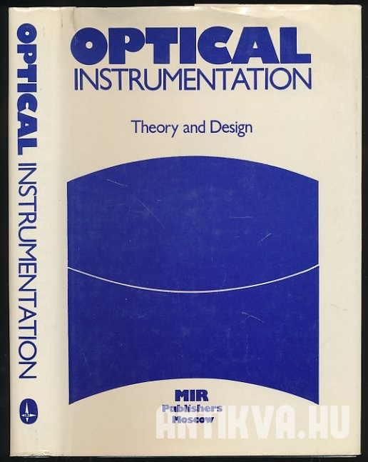 Optical Instrumentation. Theory and Design