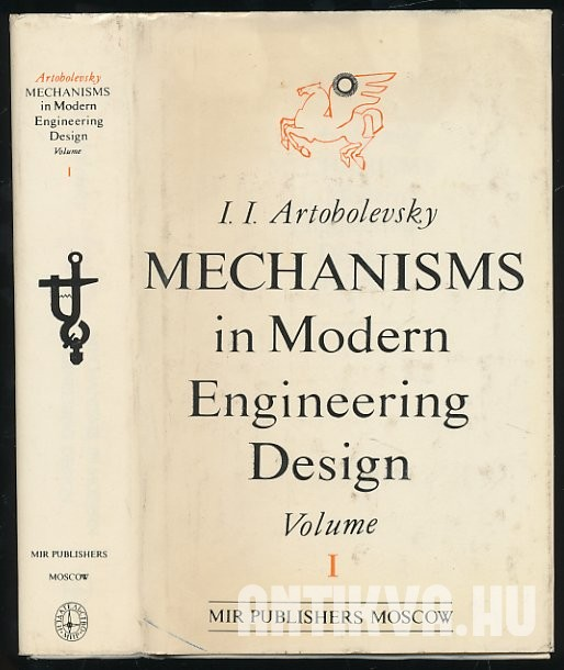 Mechanisms in Modern Engineering Design Vol. I. Lever Mechanisms
