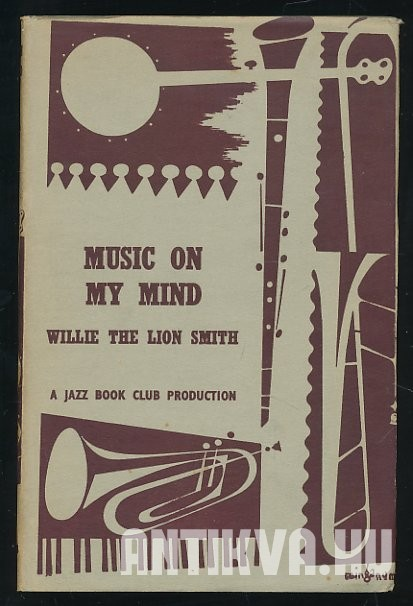 Music on My Mind. The Memoirs of an American Pianist