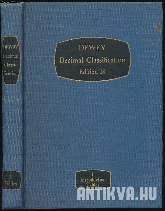 Dewey. Decimal Classification and Relative Index. Volume 1. Introduction Tables