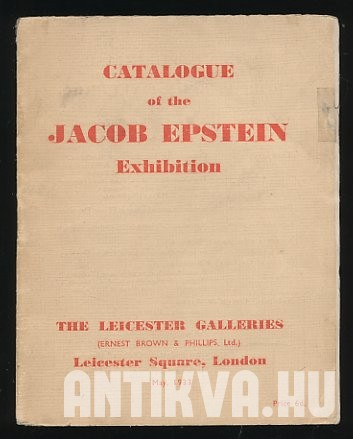 Catalogue of the Jacob Epstein Exhibition