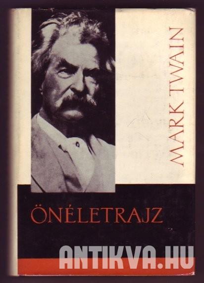önéletrajz irodalom Mark Twain (Samuel Langhorne Clemens): Önéletrajz önéletrajz irodalom