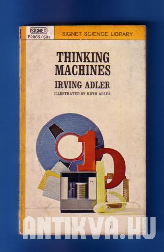 Thinking Machines. A Layman's Introduction to Logic, Boolean Algebra and Computers