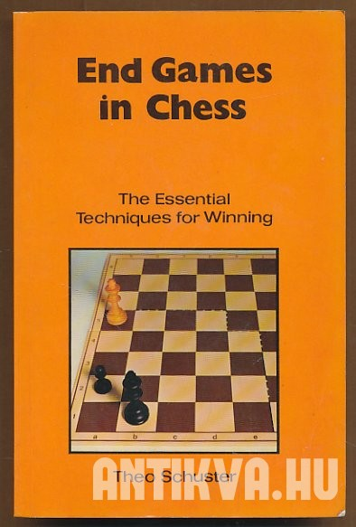 End Games in Chess. The Essential Techniques for Winning