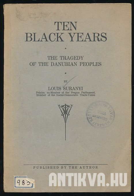 Ten Black Years. The Tragedy of the Danubian Peoples