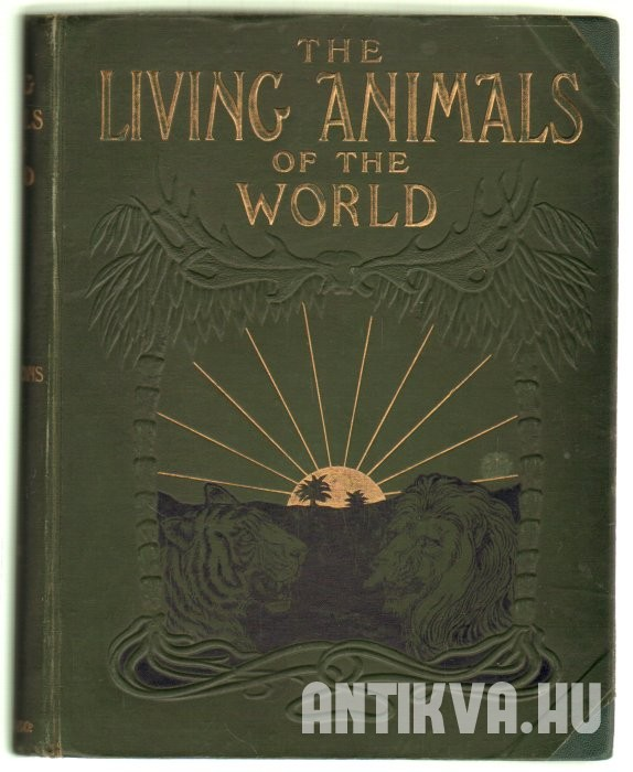 The Living Animals of the World. A Popular Natural History I-II.