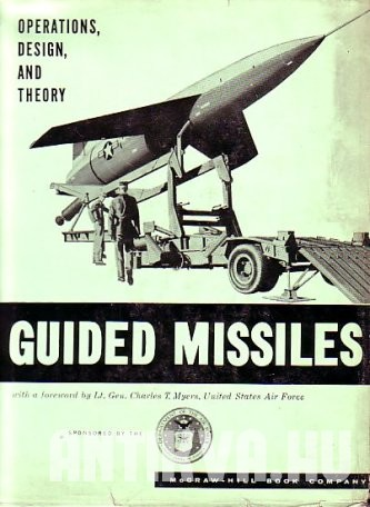 Guided Missiles - Operations, Design and Theory