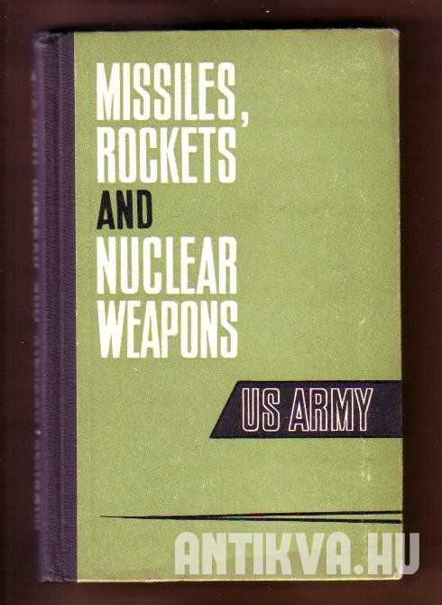 Missiles, Rockets and Nuclear Weapons US Army