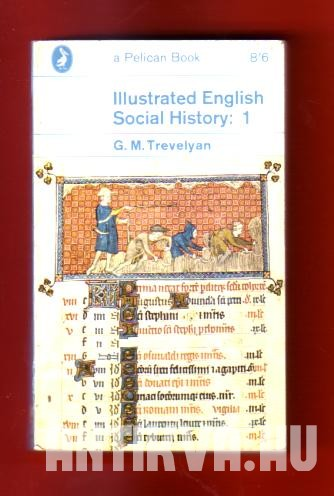 Illustrated English Social History I. vol.Chaucer's England and the early Tudors