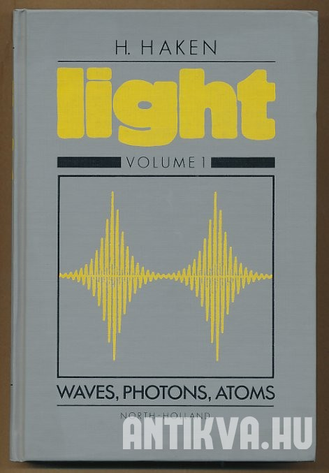 Light Volume 1. Waves, Photons, Atoms