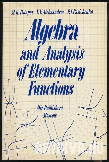 Algebra and Analysis of Elementary Functions