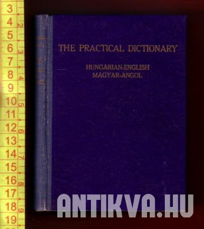 The Practical Dictionary. Hungarian-English Magyar-Angol