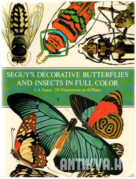 Seguy's Decorative Butterflies and Insects in Full Color