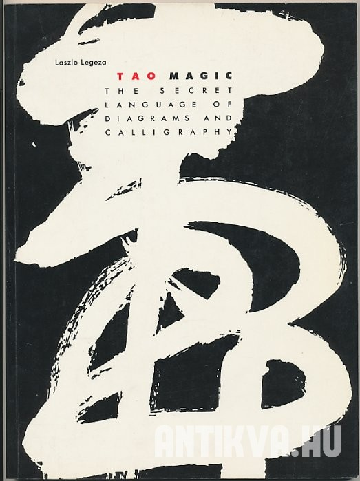 Tao Magic. The Secret Language of Diagrams and Calligraphy