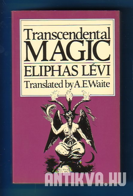 Transcendental Magic. Its Doctrine and Ritual