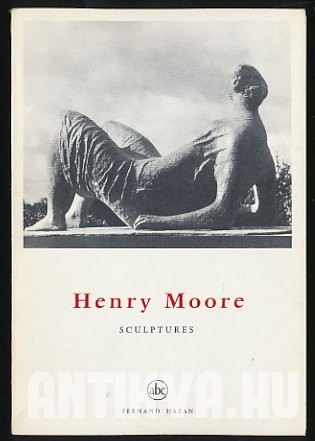 Henry Moore. Sculptures