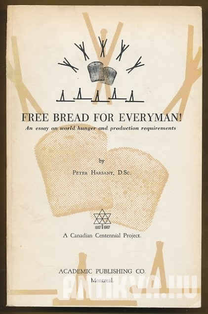 Free Bread for Everyman! An essay on world hunger and production requirements