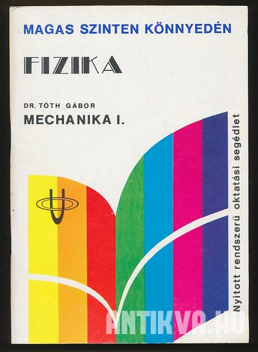 Fizika. Mechanika I-IV. kötet