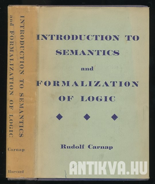 Introduction to Semantics and Fromalization of Logic. Two Volumens in One
