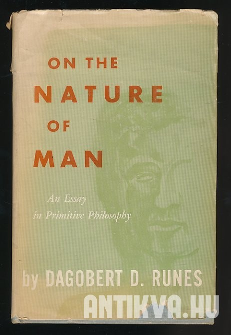 On the Nature of Man. An Essay in Primitive Philosophy