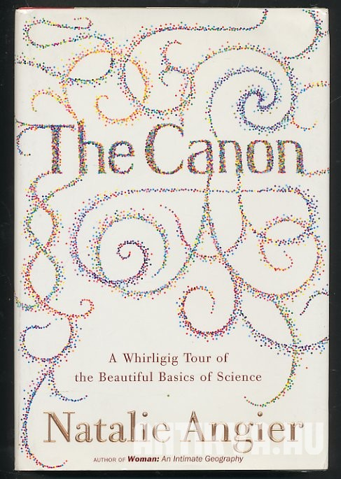 The Canon. A Whirligig Tour of the Beautiful Basics of Science