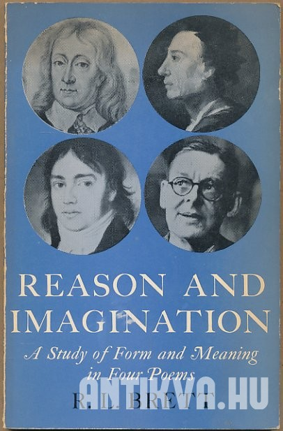 Reason & Imagination. A Study of from and Meaning in Four Poems