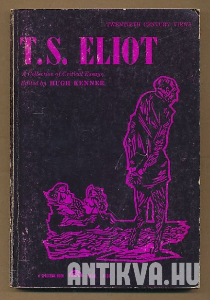 T. S. Eliot: A Collection of Critical Essays