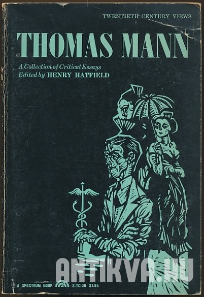 Thomas Mann. A Collection of Critical Essays