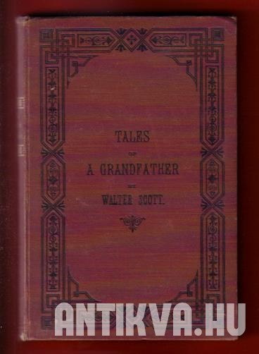 Tales of Grandfather being a History of Scotland