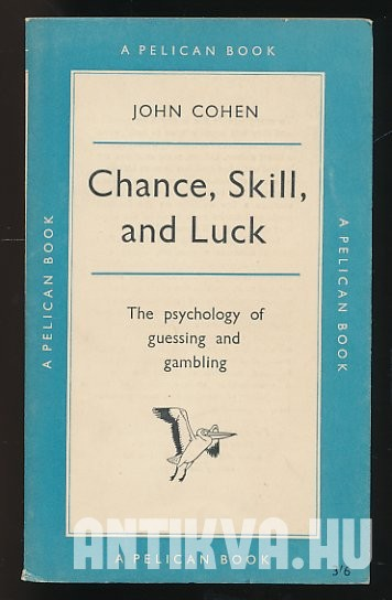 Chance, Skill, and Luck. The Psychology of Guessing and Gambling