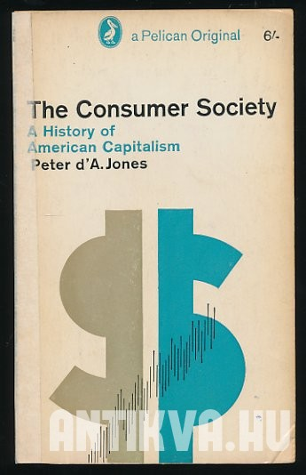 The Consumer Society. A History of American Capitalism