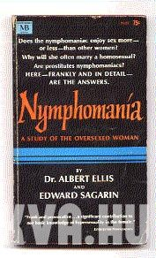 Nymphomania. A Study of the Oversexed Woman.