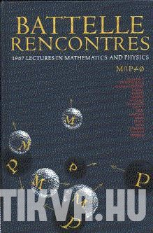 Battelle Rencontres. 1967 Lectures in Mathematics and Physics