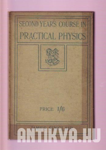 A Second Year's Course in Practical Physics