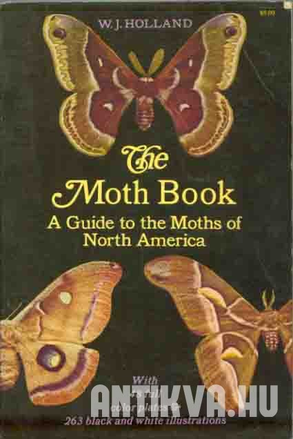 The Moth Book. A Popular Guide to a Knowledge of the Moths of North America.